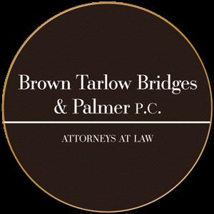 Brown Tarlow Bridges & Palmer PC - Attorneys at Law